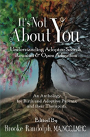 It's Not About You: Understanding Adoptee Search, Reunion, and Open Adoption