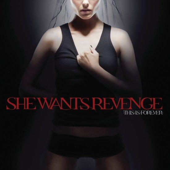 She_Wants_Revenge___This_Is_Forever_06025_1748103