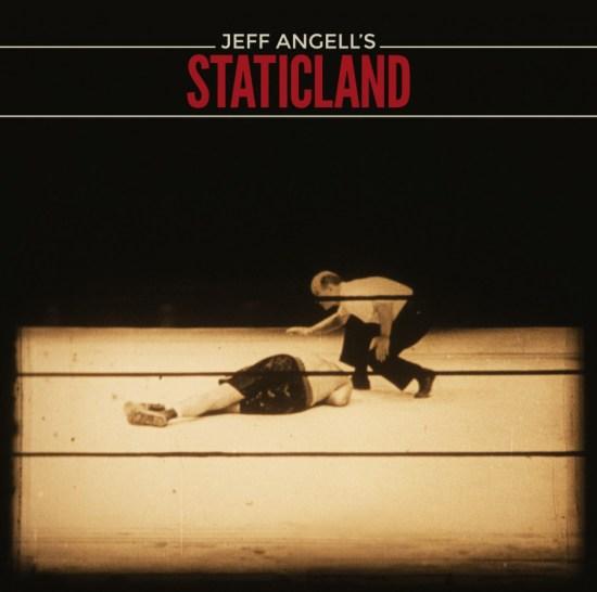 Jeff_Angells_Staticland_CD