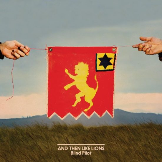 Blind Pilot, And Then Like Lions