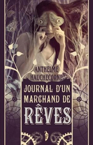 Journal d'un marchand de rêves, Anthelme Hauchecorne, Editions L'Atelier Mosésu