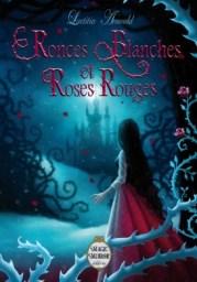 Ronces Blanches et Roses Rouges, Laetitia Arnould, Magic Mirror