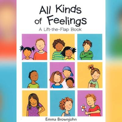 All Kinds of Feelings by Emma Brownjohn