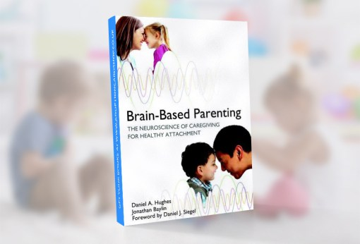 Book - Brain Based Parenting by Dan Hughes and Jonathon Baylin