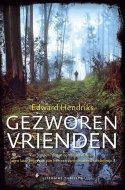 Gezworen vrienden - Edward Hendriks