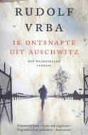 Ik ontsnapte uit Auschwitz - Rudolf Vrba