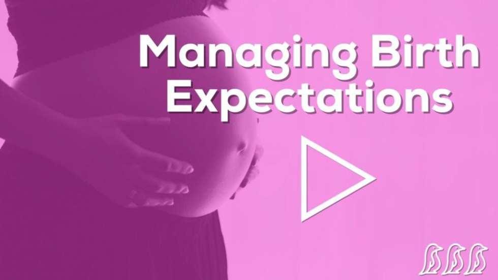 Managing Birth Expectations