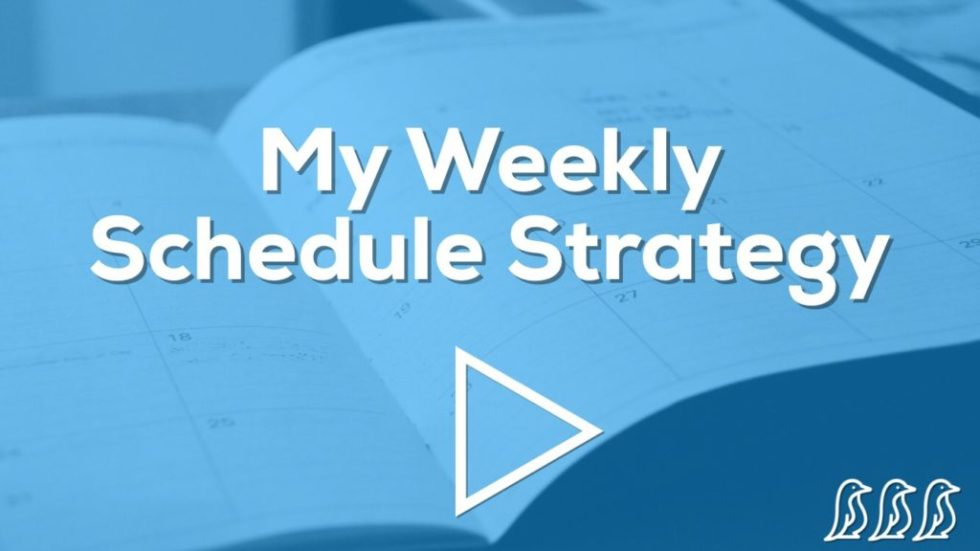 My Weekly Schedule Strategy