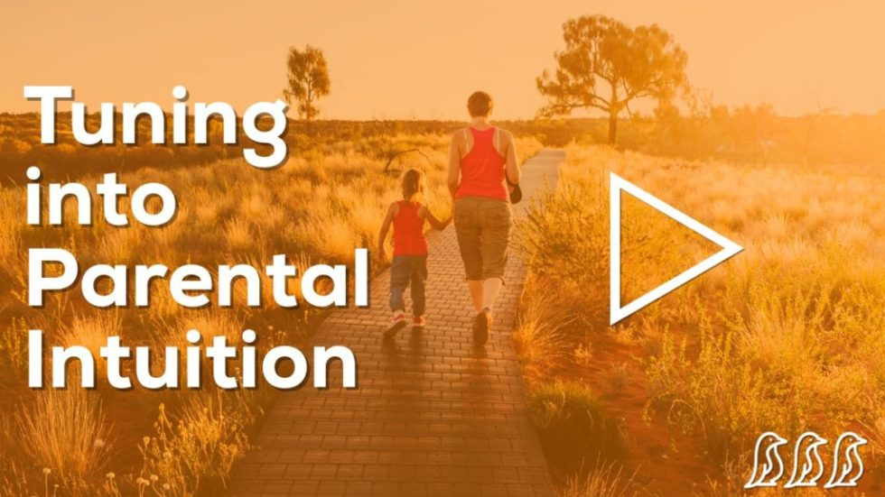 Tuning into Parental Intuition