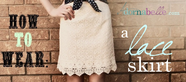 How to Wear A Lace Skirt on Adornabelle