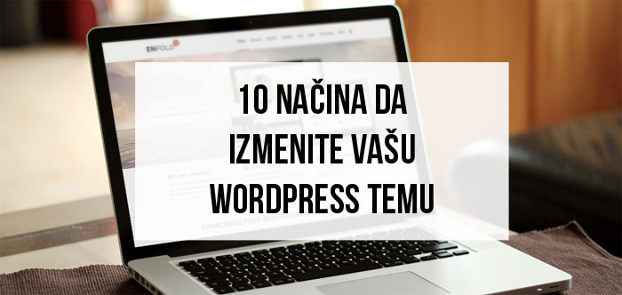 10 nacina da izmenite vasu wordpress temu
