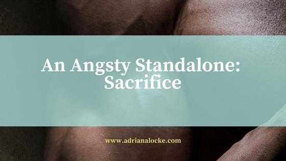 An angsty standalone: Sacrifice