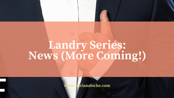 Landry Series: News (More Coming!)