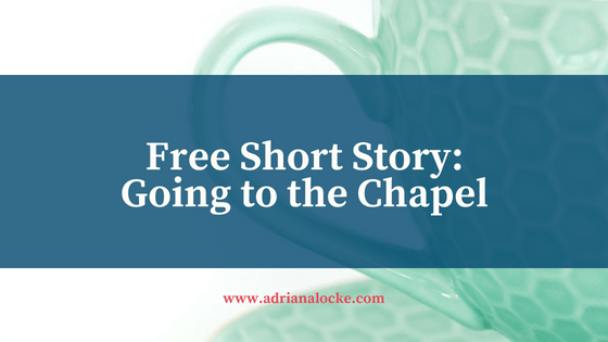 Free Short Story: Going to the Chapel