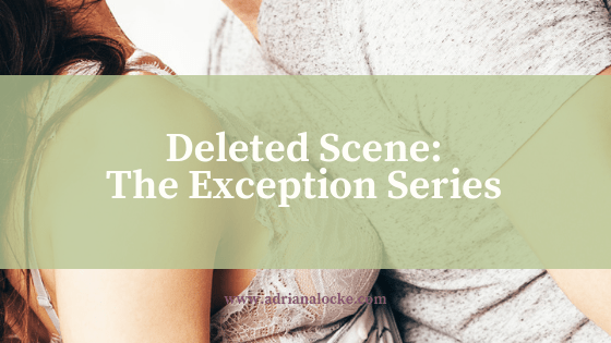 Deleted Scene: The Exception Series