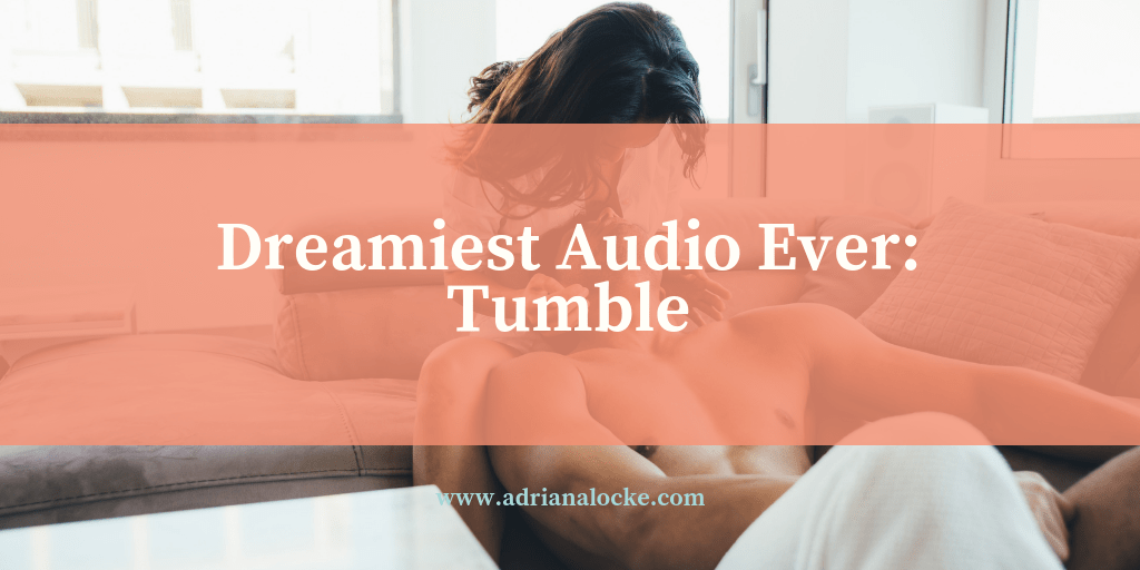 Dreamiest Audio Ever: Tumble