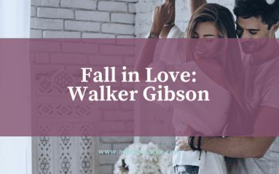 Fall in Love: Walker Gibson