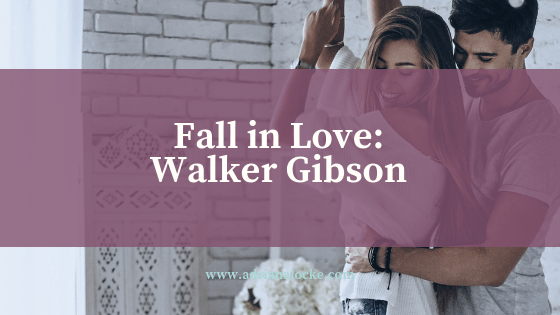 Fall in Love: Walker Gibson