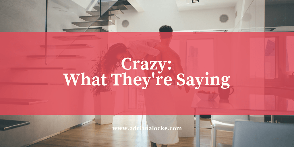 Crazy: What They're Saying
