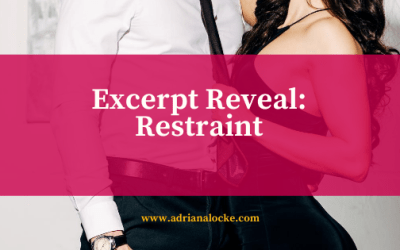 Excerpt Reveal: Restraint