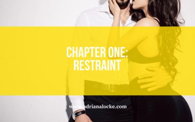Chapter One: Restraint