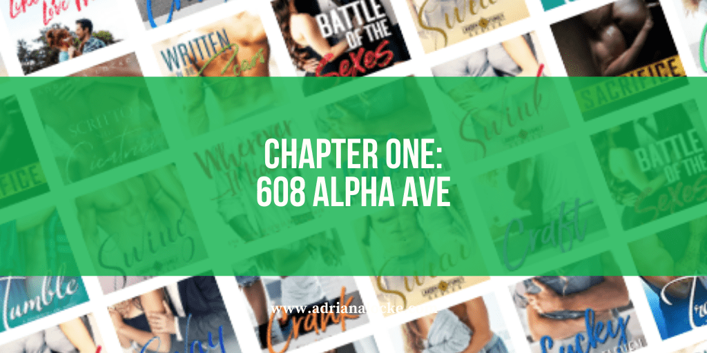 Chapter One: 608 Alpa Ave