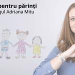 Live 5 Misiuni pentru părinți – Cum sprijinim copiii să își păstreze vie nevoia de cunoaștere și cum le dezvoltăm interesul pentru învățare, în sistemul de învățare online