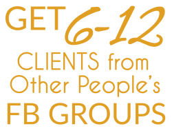 Get 6-12 Clients From Other People's Facebook Groups