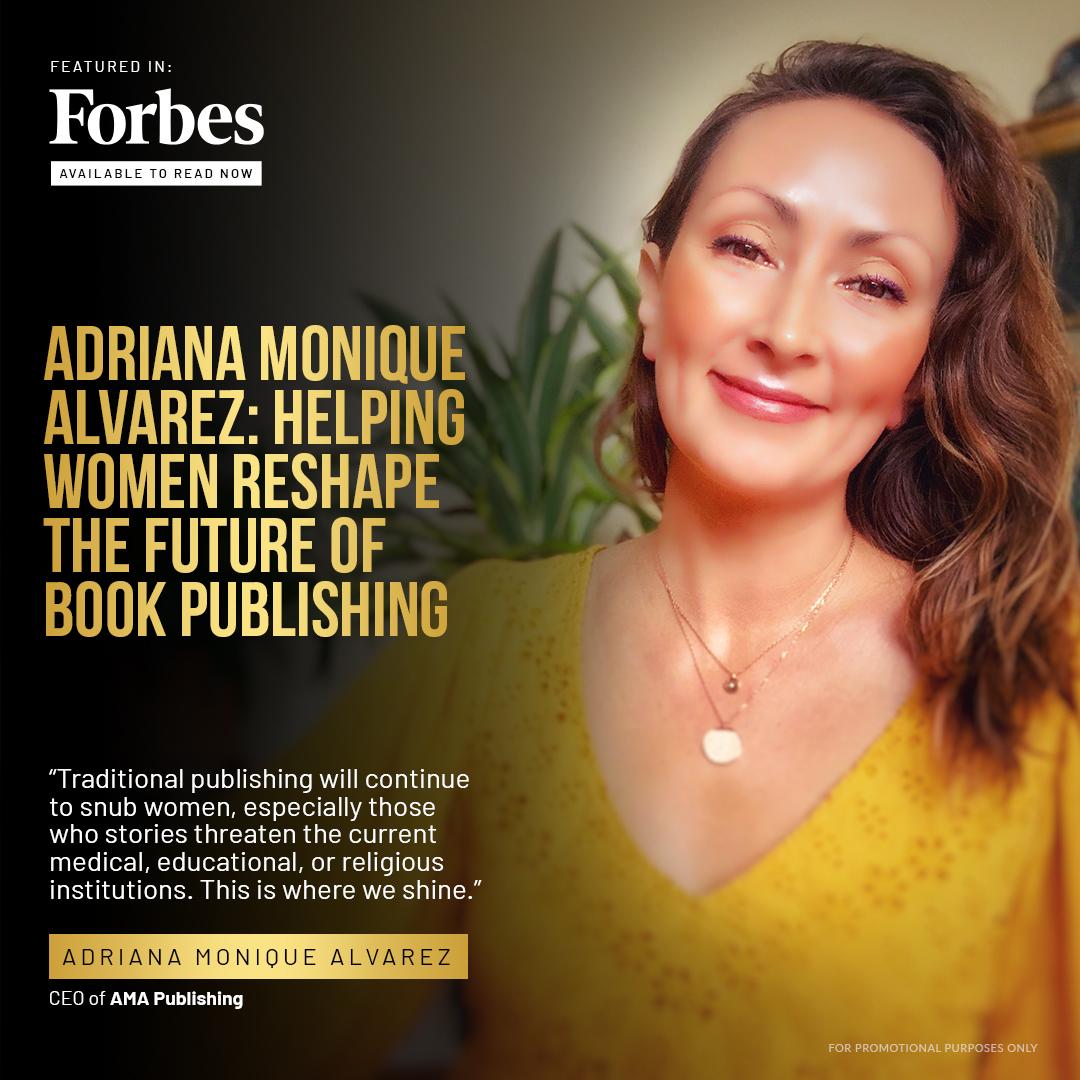 Adriana Monique Alvarez Publishing Media Helping Women Reshape the future of Publishing featured on Forbes