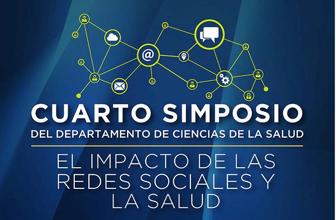Cuarto simposio del departamento de Ciencias de la Salud: El impacto de las redes sociales y la salud