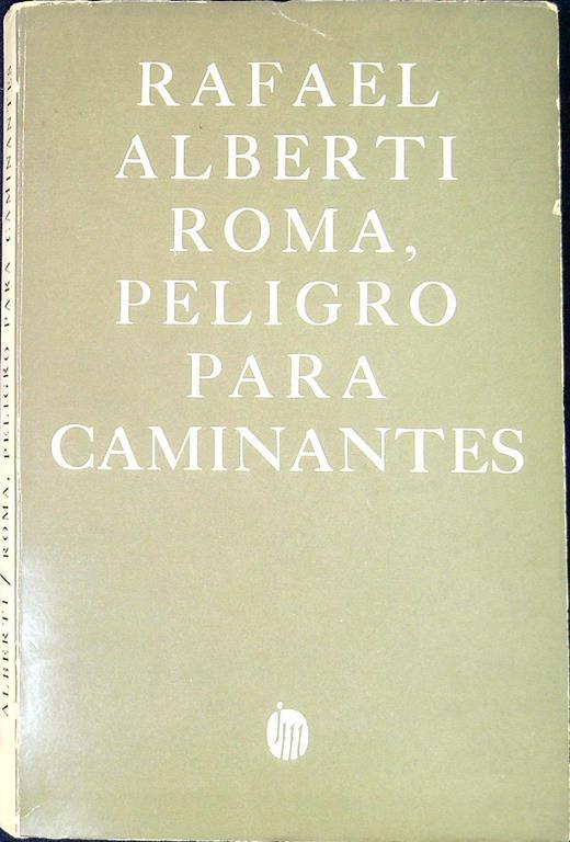 Roma si fa metafora della condizione dell'esiliato, personificazione delle paure e preoccupazioni del poeta Rafael Alberti
