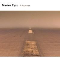 'A Journey' – Maciek Pysz
