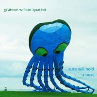 'Sure Will Hold a Boat' – Graeme Wilson Quartet