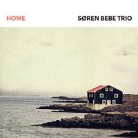 'Home' – Søren Bebe Trio