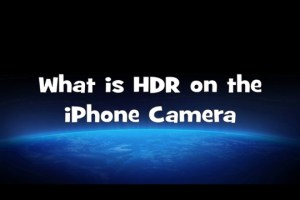 What is HDR on iPhone Camera