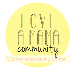 Love A Mama Community - Women helping women. x250