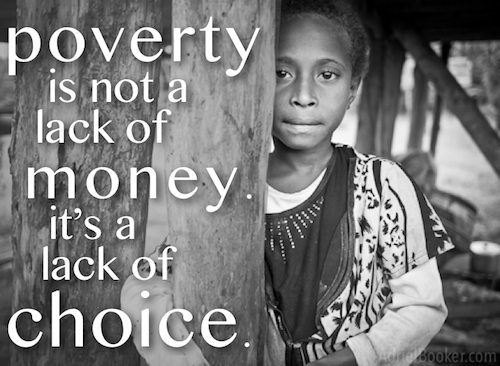 Poverty is not a lack of money. It's a lack of choice. // 31 Days of Women Empowering Women on AdrielBooker.com