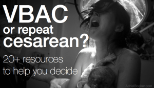 VBAC or repeat cesarean birth? 20+ resources to help you decide.