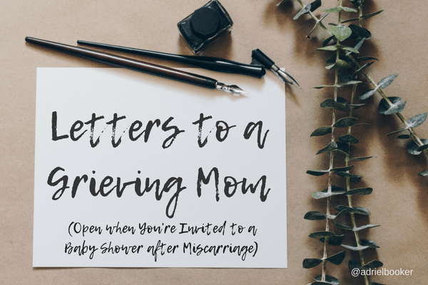 Letters to a Grieving Mom - Open when you're invited to a baby shower after miscarriage