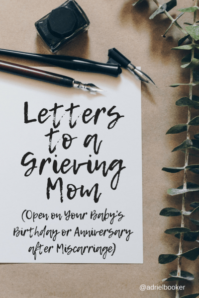 Letters to a Grieving Mom: Open on your baby's birthday or anniversary after miscarriage