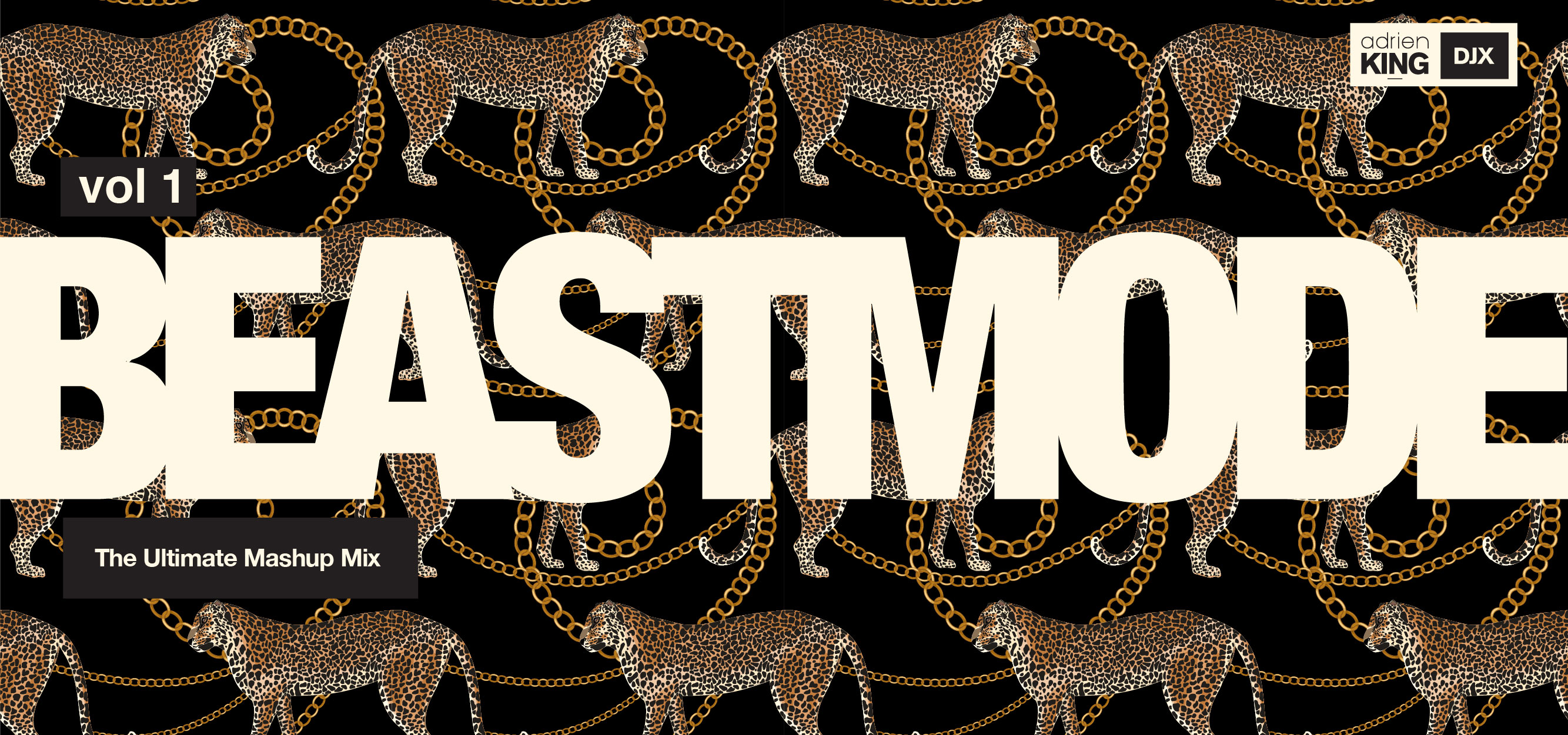 Beast Mode – the Ultimate Mashup Mix - By Adrien DJX King