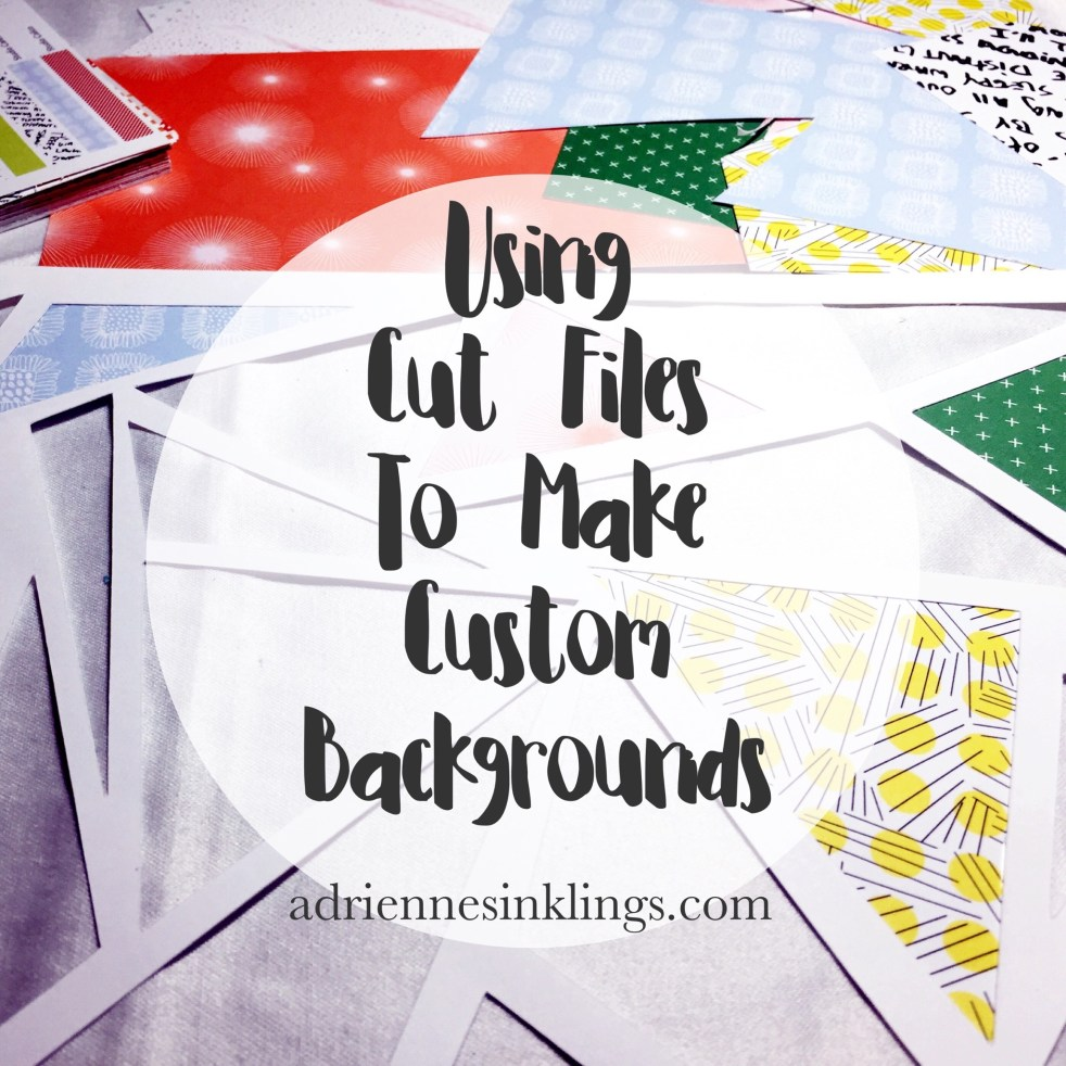 How to use a cut file to make a custom background for your scrapbook pages | adriennesinklings.com