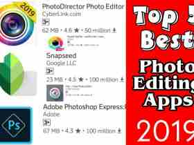 Top 5 Best Photo Editing Apps 2019