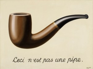 René Magritte  La trahison des images (Ceci n'est pas une pipe) (The Treachery of Images [This is Not a Pipe]), 1929 Oil on canvas 23 3/4 x 31 15/16 x 1 in. (60.33 x 81.12 x 2.54 cm) Los Angeles County Museum of Art, Los Angeles, California, U.S.A. © Charly Herscovici -– ADAGP - ARS, 2013 Photograph: Digital Image © 2013 Museum Associates/LACMA,Licensed by Art Resource, NY
