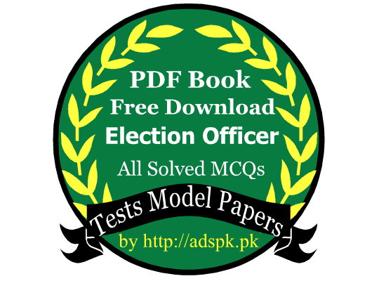 Election Officer Free PDF Book Solved MCQs Model Tests Papers Download Here