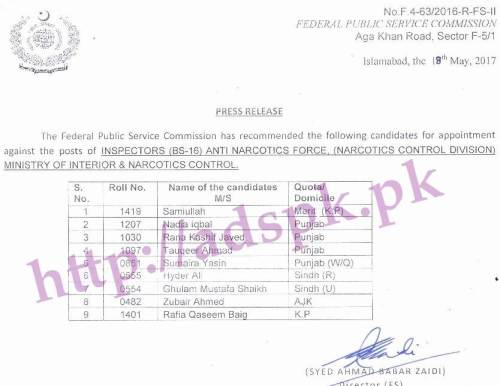 FPSC Inspector F.4-63/2016 Results Recommended List Appointment against the Posts of Inspectors in Anti Narcotics Force Results Updated on 19-05-2017 by Federal Public Service Commission Islamabad