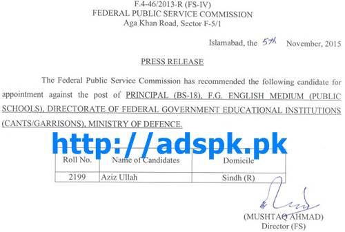 FPSC Jobs Appointment against Job of Principal (BPS-18) F.4-46/2013 in F.G English Medium Public Schools Directorate of Federal Govt. Educational Institutions Cants/Garrisons Ministry of Defence Result Updated on 06-11-2015 by FPSC Islamabad Pakistan