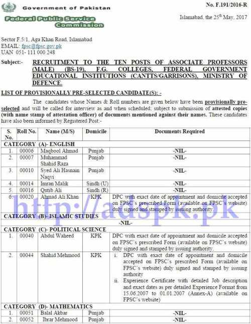 FPSC Provisionally Pre-selected List Results Associate Professor F.4-191/2016 (English Islamic Studies Political Science Math History Economics Chemistry Biology Physics) in F.G. Colleges Federal Government Educational Institutions (Cantts/ Garrisons) Ministry of Defence Results Updated on 26-05-2017 by FPSC Islamabad