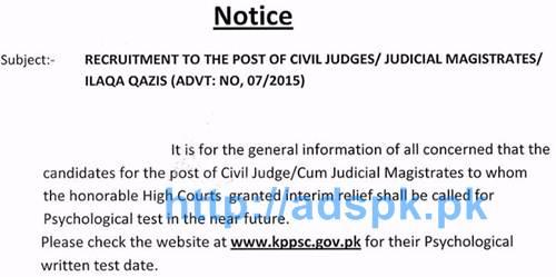 KPPSC Announced Interim relief notice: regarding Psychological Test Jobs for Civil Judges-Cum Judicial Magistrate / Alaqa Qazi (BPS-18) Ad No. 07/2015 by KPPSC Peshawar