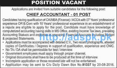 Latest Career Excellent Jobs for Chief Accountant (Eligibility CA MBA Finance ACCA) Application may be sent to Daily Dawn Box No. 81337 by 20-08-2016 Apply Now